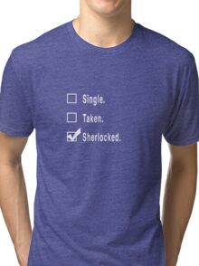 Single. Taken. Sherlocked. Tri-blend T-Shirt