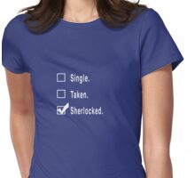 Single. Taken. Sherlocked. Womens Fitted T-Shirt
