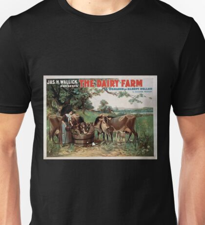 Performing Arts Posters Jas H Wallick presents The dairy farm a romance of Sleepy Hollow by Eleanor Merron 1061 Unisex T-Shirt