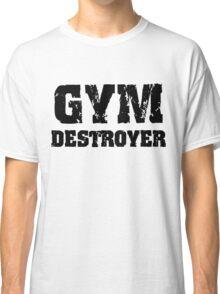 Gym Destroyer Classic T-Shirt