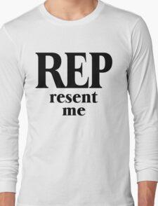 Rep Resent Me Long Sleeve T-Shirt