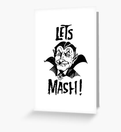 Let's Mash, Dracula Greeting Card