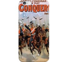 Performing Arts Posters Charles Frohman presents a new play The conquerors by Paul M Potter 2020 iPhone Case/Skin