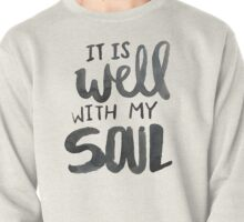 It Is Well With My Soul Pullover