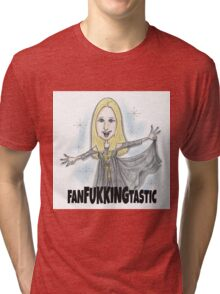 FANFUKKINGTASTIC Tri-blend T-Shirt
