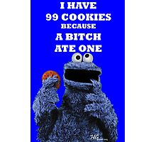 99 cookies because a bitch ate one Photographic Print