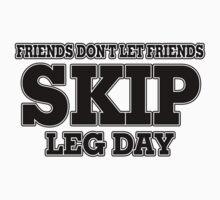 Friends Don't Let Friends Skip Leg Day T-Shirt