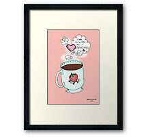 Wake Me Up When It's ~ Tea Time! Framed Print