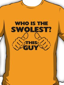 This Guy Is The Swolest T-Shirt
