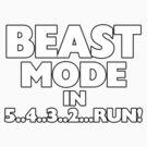 Beast Mode In Three Two Run by FireFoxxy