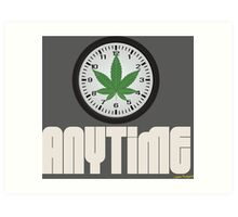 Cool And Funny Weed Time Stoner Clothing Design Art Print