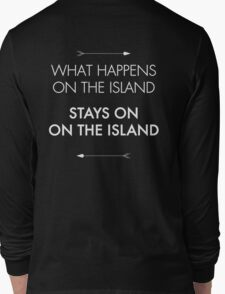 What Happens on the Island, Stays on the Island Long Sleeve T-Shirt
