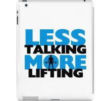 Less Talking More Lifting iPad Case/Skin