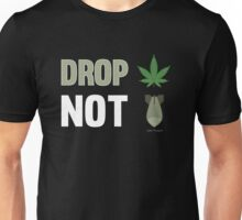 Drop Weed Not Bombs Funny Stoners Protest Smoking Design Unisex T-Shirt