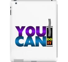 You Can Do It iPad Case/Skin