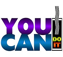 You Can Do It Photographic Print