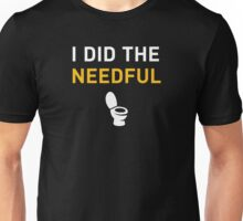 I did the needful Unisex T-Shirt