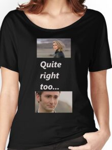 Quite right too... Women's Relaxed Fit T-Shirt