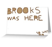 Brooks was here... so was RED Greeting Card