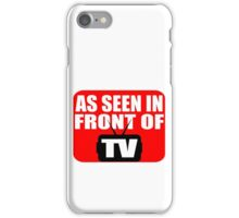 As Seen In Front Of TV iPhone Case/Skin