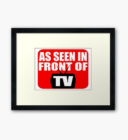 As Seen In Front Of TV Framed Print