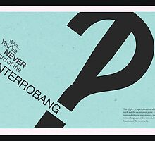 The Interrobang by Chromapit Designs