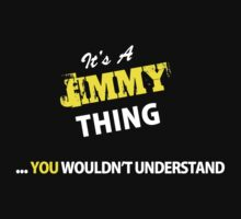 It's A JIMMY thing, you wouldn't understand !! by satro