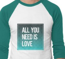 All You Need Is Love Men's Baseball ¾ T-Shirt