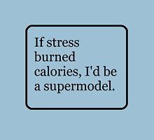 I'd be a Supermodel Unisex T-Shirt
