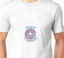 Donut Touch Me Unisex T-Shirt