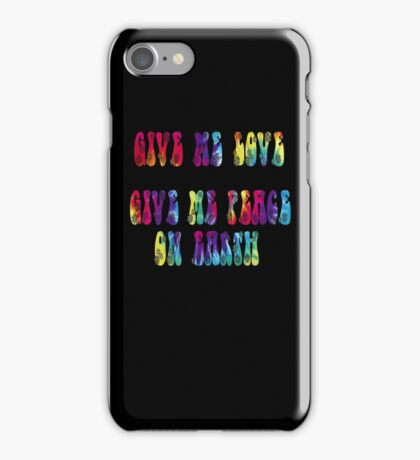 Give Me Love, Give Me Peace On Earth iPhone Case/Skin