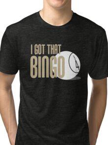 I Got That Bingo - Impractical Jokers Tri-blend T-Shirt