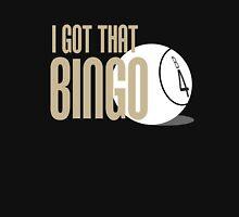 I Got That Bingo - Impractical Jokers Unisex T-Shirt