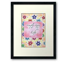 simply enjoy life Framed Print