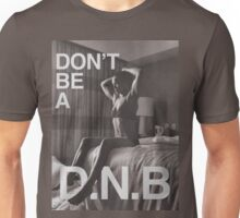 No DNB Unisex T-Shirt