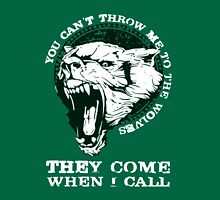 YOU CAN'T THROW ME TO THE WOLVES T SHIRT Unisex T-Shirt