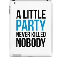 A Little Party Funny Quote iPad Case/Skin