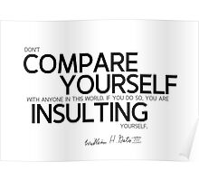 don't compare yourself with anyone in this world (v2) - bill gates Poster