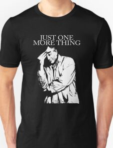 Just one more thing. Unisex T-Shirt