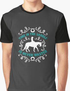 Time In The Saddle Is Never Wasted Funny Logo Graphic T-Shirt