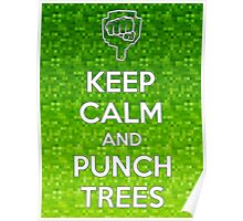 Keep Calm and Punch Trees Poster