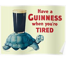 HAVE A GUINNESS WHEN YOURE TIRED Poster
