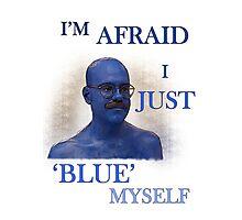 "Arrested Development ""I'm Afraid I Just Blue Myself"" Photographic Print"