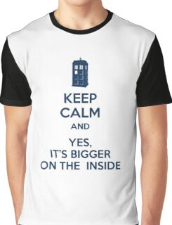 Keep calm and yes, it's bigger on the inside Graphic T-Shirt