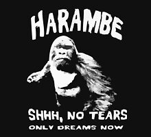 harambe - no tears only dream now Unisex T-Shirt