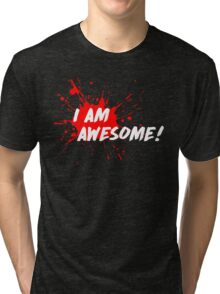 I am Awesome! Tri-blend T-Shirt