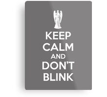 Keep calm and don't blink Metal Print