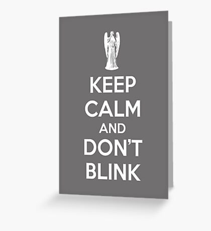Keep calm and don't blink Greeting Card