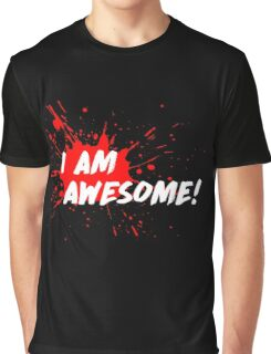 I am Awesome! Graphic T-Shirt