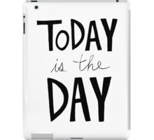 Today is the Day iPad Case/Skin